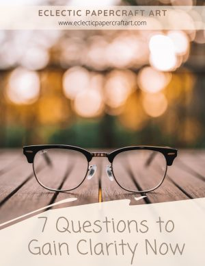 7 Questions to Gain Clarity Now
